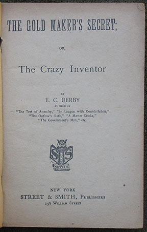 Image for The Gold Maker's Secret; or, The Crazy Inventor. By E.C. Derby.
