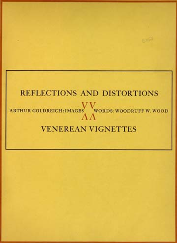 Image for Reflections And Distortions. Venerean Vignettes. Arthur Goldreich: Images. Words: Woodruff W. Wood.