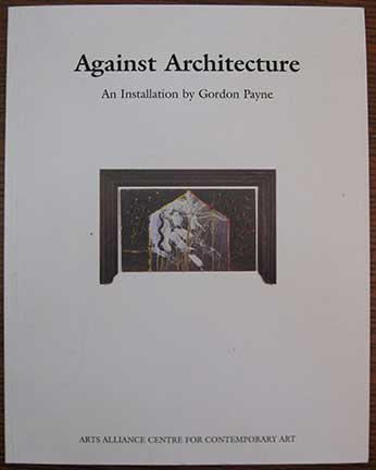 Image for Against Architecture. An Installation by Gordon Payne.