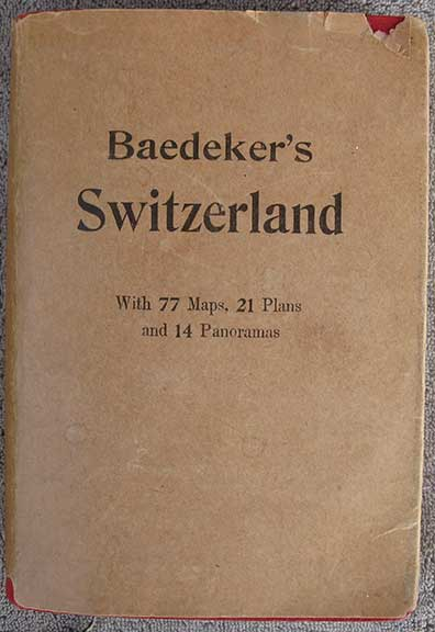 Image for Switzerland and the Adjacent Portions of Italy, Savoy, and Tyrol. Handbook for Travellers by Karl Baedeker. With 77 Maps, 21 Plans, and 14 Panoramas. Twenty-Fifth Edition.