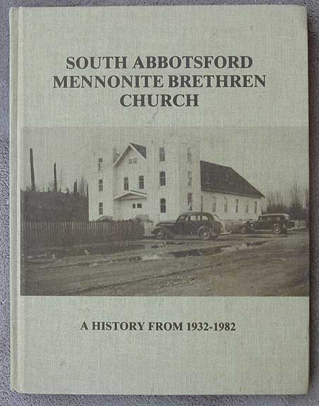 Image for South Abbotsford Mennonite Brethren Church. A History from 1932 - 1982.