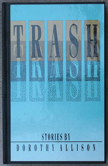 Image for Trash. Stories by Dorothy Allison.