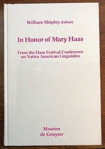 Image for In Honor of Mary Haas. From the Haas Festival Conference on Native American Linguistics. Edited by William Shipley.