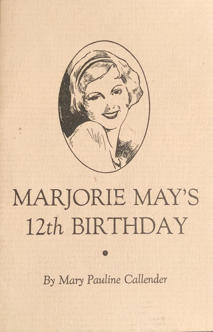 Image for Marjorie May's Twelfth Birthday. Dedicated to Mothers the World Over.